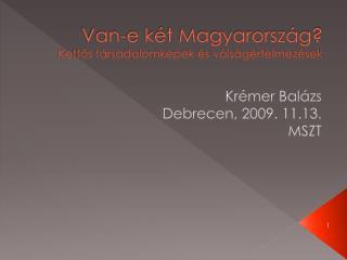 Van-e két Magyarország? Kettős társadalomképek és válságértelmezések