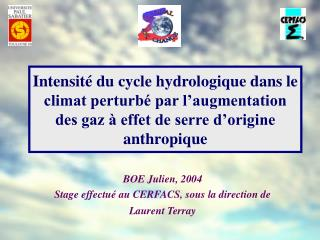 Intensit  du cycle hydrologique dans le climat perturb  par l augmentation des gaz   effet de serre d origine anthropiqu