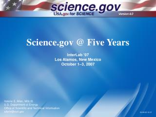Science  Five Years  InterLab  07 Los Alamos, New Mexico October 1 3, 2007