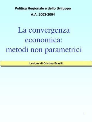 La convergenza economica:  metodi non parametrici