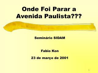 Onde Foi Parar a  Avenida Paulista???