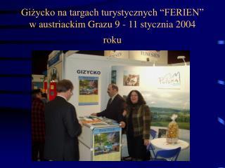 """Giżycko na targach turystycznych """"FERIEN""""  w austriackim Grazu 9 - 11 stycznia 2004 roku"""