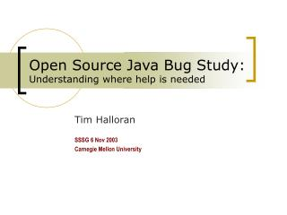 Open Source Java Bug Study: Understanding where help is needed