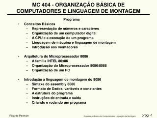 MC 404 - ORGANIZA��O B�SICA DE COMPUTADORES E LINGUAGEM DE MONTAGEM