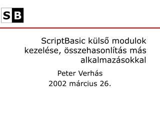 ScriptBasic külső modulok kezelése, összehasonlítás más alkalmazásokkal