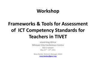 Workshop  Frameworks  Tools for Assessment of  ICT Competency Standards for Teachers in TIVET