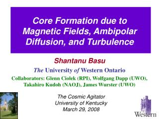 Core Formation due to Magnetic Fields, Ambipolar Diffusion, and Turbulence