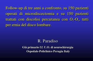 R. Paradiso Già primario f.f. U.O. di neurochirurgia  Ospedale-Policlinico Perugia Italy