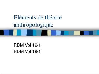 Eléments de théorie anthropologique