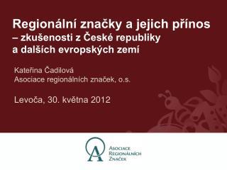 Regionální značky a jejich přínos  – zkušenosti z České republiky  a  dalších evropských zemí
