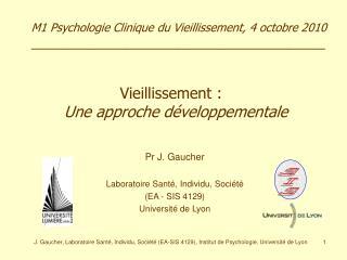 J. Gaucher, Laboratoire Sant , Individu, Soci t  EA-SIS 4129, Institut de Psychologie, Universit  de Lyon