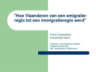 """""""Hoe Vlaanderen van een emigratie-regio toteen immigratieregio werd"""""""