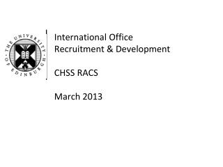 International Office  Recruitment & Development  CHSS RACS March 2013