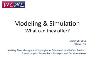Modeling & Simulation  What can they offer?