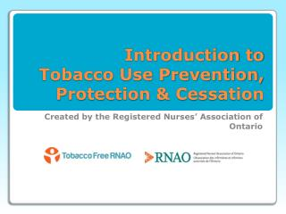 Introduction to  Tobacco Use Prevention, Protection & Cessation