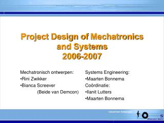 Project Design of  Mechatronics  and Systems 2006-2007