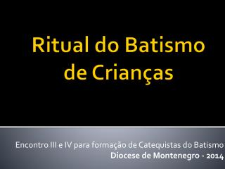 Ritual do Batismo de Crian�as
