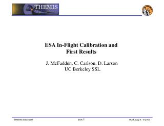 ESA In-Flight Calibration and First Results