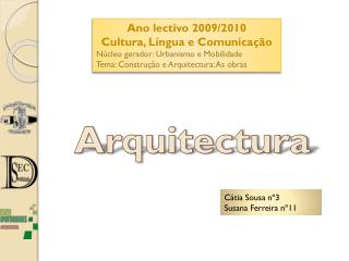 Ano  lectivo 2009/2010 Cultura, Língua e Comunicação Núcleo gerador: Urbanismo  e  Mobilidade