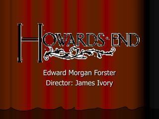 Edward Morgan Forster Director: James Ivory