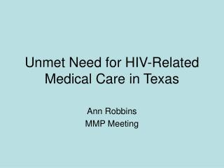 Unmet Need for HIV-Related Medical Care in Texas