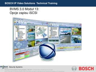 BOSCH IP Video Solutions  Technical Training