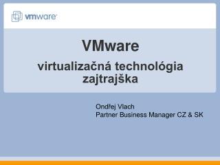 V M ware virtualizačná technológia zajtrajška