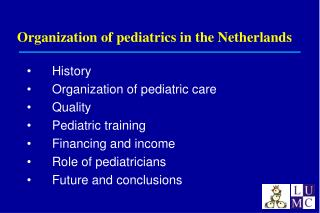 Organization of pediatrics in the Netherlands