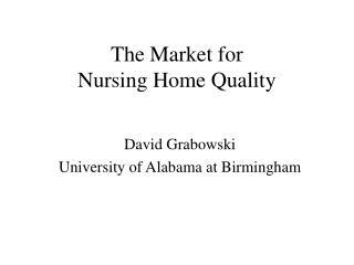 The Market for  Nursing Home Quality