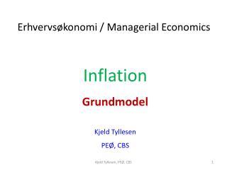 Inflation Grundmodel Kjeld  Tyllesen PEØ, CBS