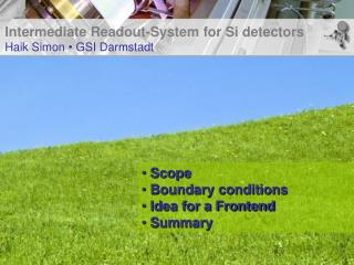 Intermediate Readout-System for Si detectors Haik Simon  •  GSI Darmstadt