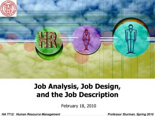 Job Analysis, Job Design, and the Job Description