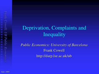 Deprivation, Complaints and Inequality