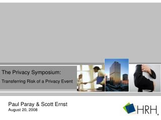 The Privacy Symposium:  Transferring Risk of a Privacy Event