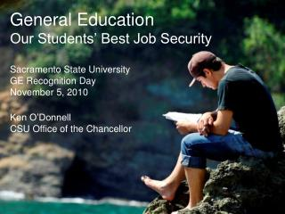General Education Our Students' Best Job Security