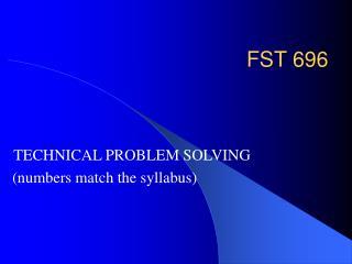 FST 696
