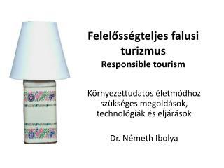 Felelősségteljes  f alusi turizmus Responsible tourism