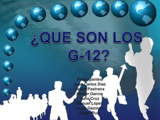 ¿QUE SON LOS  G-12?