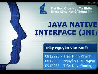 Java Native Interface  ( JNI )