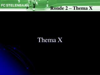 Thema X