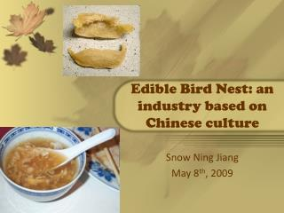 Edible Bird Nest: an industry based on Chinese culture