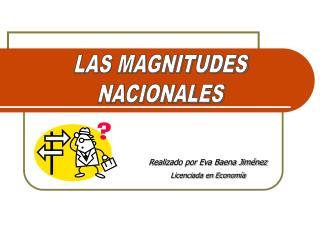 LAS MAGNITUDES NACIONALES