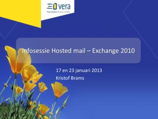 Infosessie  Hosted mail � Exchange 2010