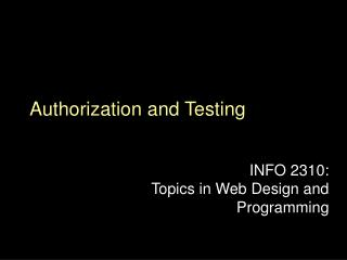 Authorization and Testing