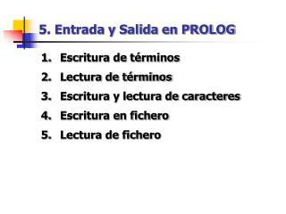 5. Entrada y Salida en PROLOG
