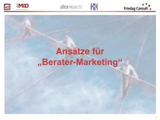 """Ansätze für """"Berater-Marketing"""""""