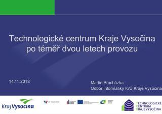 Technologické centrum Kraje Vysočina po téměř dvou letech provozu