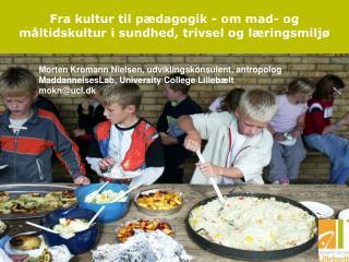 Fra kultur til pædagogik - om mad- og  måltidskultur  i sundhed, trivsel og læringsmiljø