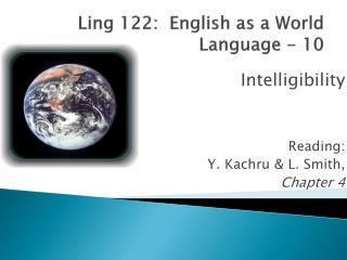 Ling 122:  English as a World Language - 10