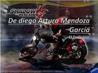 De diego Arturo Mendoza Garc�a